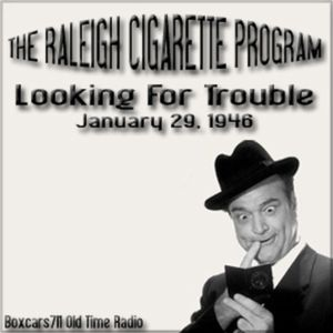 The Raleigh Cigarette Program Starring Red Skelton - Looking For Trouble (01-29-46)