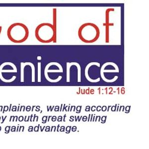 Jude 1:12-16  –  A God of Convenience
