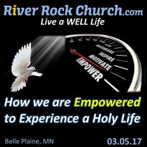 How we are Empowered to Experience a Holy Life