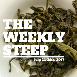 The Weekly Steep || July 28th, 2017