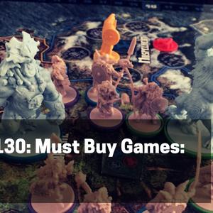 BGA Episode 130 - Must Buy Games: CMON