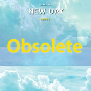 New Day: Obsolete