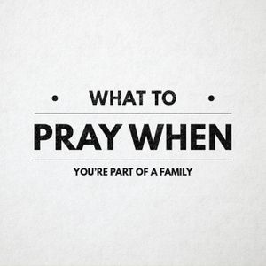 What To Pray When: You're Part Of A Family - Eric Fuentes