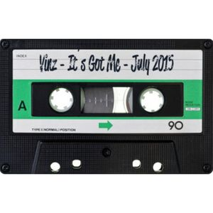 Vinz - It's Got Me - Mixtape July 2015