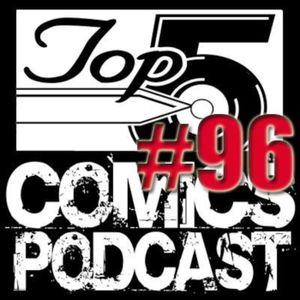 Top 5 Comics Podcast Episode 96 – Season 5