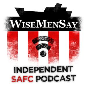Wise Men Say – SAFC Podcast in association with A Love Supreme – 2016/17 – Episode 22