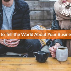 How to Tell the World About Your Business #664