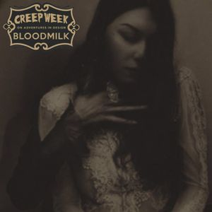 665 - Jess Schnabel of Bloodmilk - Creep Week 2017 - Chapter I