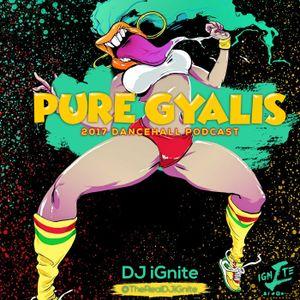 "Pure Gyalis "" 2017 Dancehall Mix """