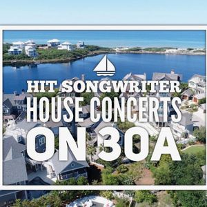 30A Show Hit Songwriter House Concerts