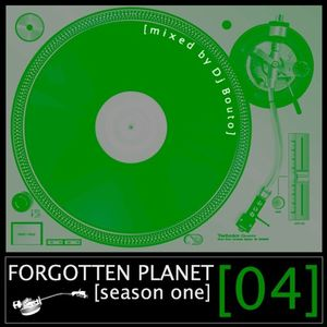 Forgotten Planet #4 [mixed by Dj Bouto]