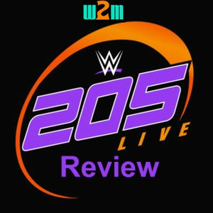 Wrestling 2 the MAX:  WWE 205 Live Review 2.21.17