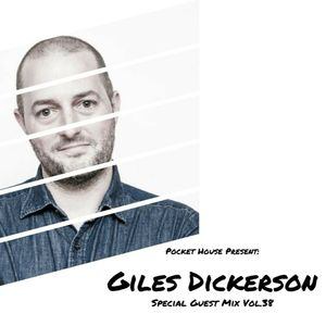 Pocket House Presents: Special Guest Mix: Giles Dickerson
