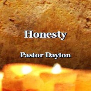 Honesty-Pastor Dayton