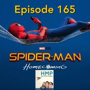 Episode 165- Spider-Man Homecoming