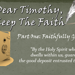 Dear Timothy, Keep The Faith 1