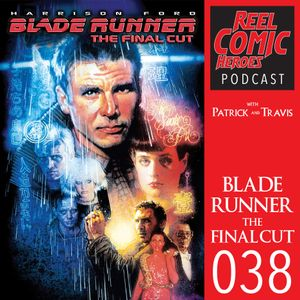 Reel Comic Heroes 038 - Blade Runner: The Final Cut with Margo D from Book Vs Movie