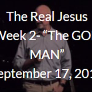 The Real Jesus- Week 2