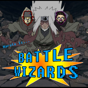 Topicast 165- Naruto and the Mighty Fighty Battle Wizards