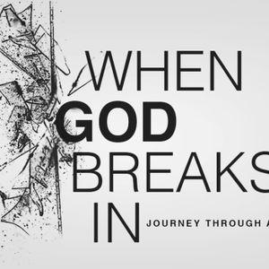 When God Breaks In Part 7