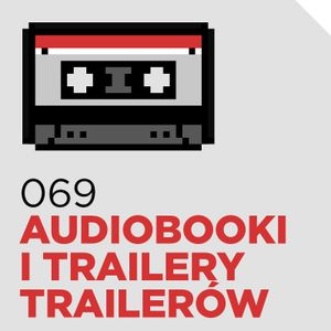 #69 – Audiobooki, Thor i trailery