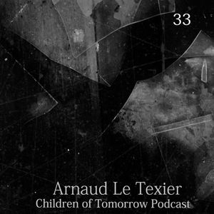 Children Of Tomorrow's Podcast 33 - Arnaud Le Texier