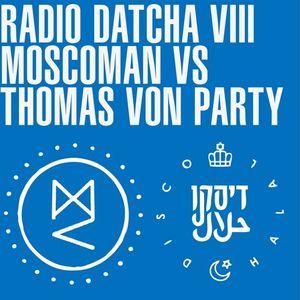 RADIO DATCHA VOL VIII - MOSCOMAN VS THOMAS VON PARTY