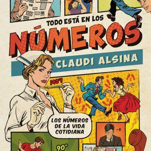 """Claudi Alsina: """"Sin darnos cuenta, los números forman parte de nuestra vida diaria"""""""