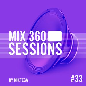 Mix360Session #33