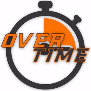 """Overtime The Podcast HR1: """"Robots"""" 6/18/17"""