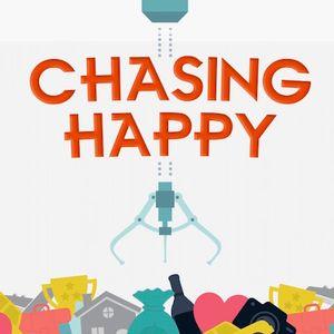 Chasing Happy 4: 07/09/17