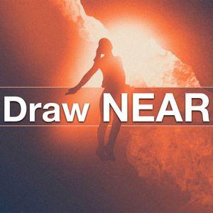 Draw Near