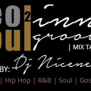 22nd July New Neo2soul INNAGROOVES MIXTAPE SHOW HOSTED BY DJ NICENESS