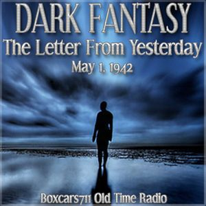 Dark Fantasy - The Letter From Yesterday (05-01-42)