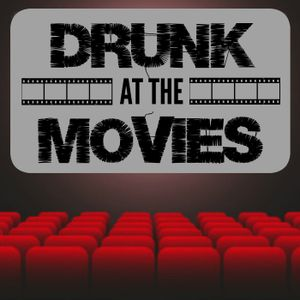 """Drunk At The Movies: EP15 """"It (Part 2)"""""""