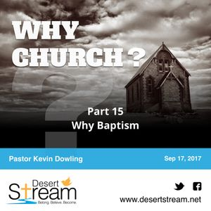 Why Church - Part 15 - Why Baptism