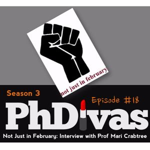 S03E18 | Not Just in February: Black History Month Interview with Prof Mari Crabtree