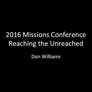 2016 Missions Conference: Don Williams (Audio)
