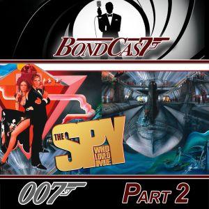 BondCast: The Spy Who Loved Me Part 2