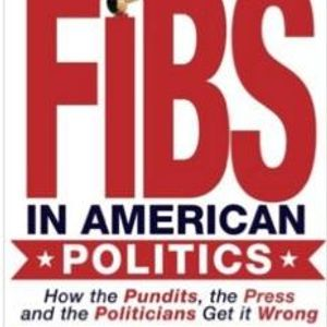 The Five Biggest Fibs in American Politics - Book Available
