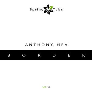 Anthony Mea - Border (The Album)