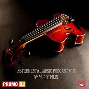Yuriy Pilin – Instrumental music podcast #13