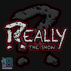 Really, The Show 05-13-2017