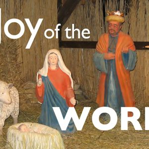 Joy to the World - 12/17/17
