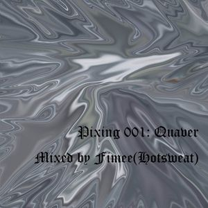Pixing 001: Quaver Mixed by Fimee(Hotsweat)