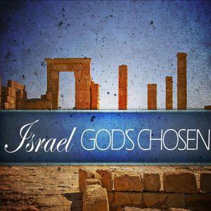 Israel:  God's Chosen Part 4
