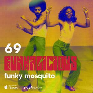 FUNKALICIOUS 069 - Funky Mosquito
