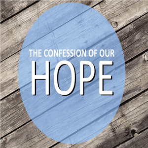The Confession Of Our Hope
