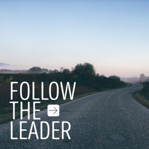 Episode 3: Follow the Leader into Community (Part 2)