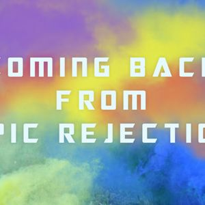 Coming Back from Epic Rejection